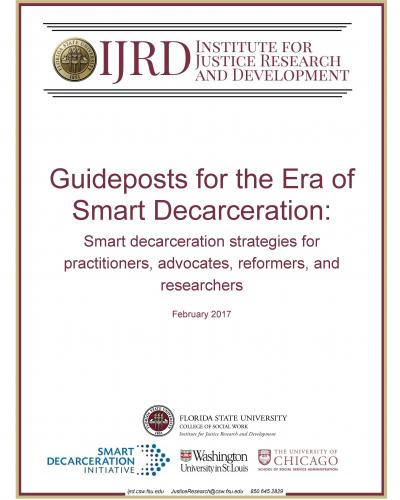 Guideposts for the Era of Smart Decarceration: Smart decarceration strategies for practitioners, advocates, reformers, and researchers