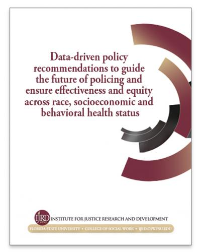 Data-driven policy recommendations to guide the future of policing and ensure effectiveness and equity across race, socioeconomic and behavioral health status